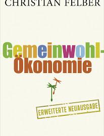 Felber 2012 - Gemeinwohlökonomie